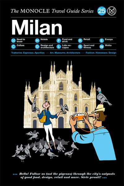 The Monocle Travel Guide Series: 25 Milan