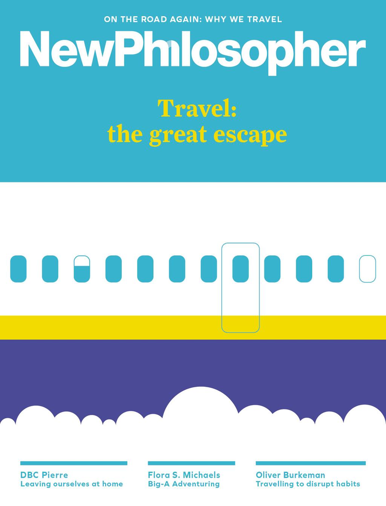 New Philosopher #8: Travel: The Great Escape