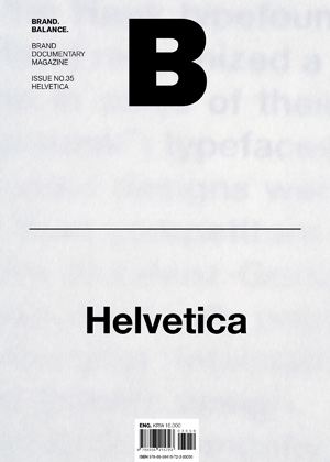 B: Brand Magazine Issue #35 Helvetica