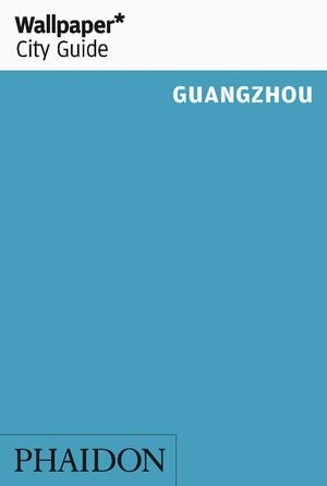 Wallpaper* City Guide Guangzhou