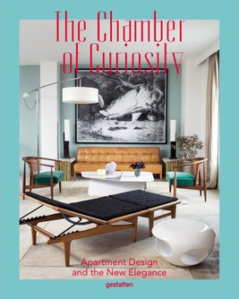 The Chamber of Curiosity: Apartment Design & The New Elegance