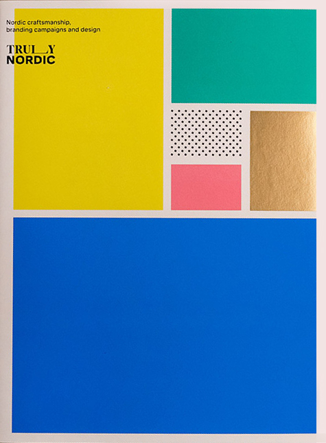 Truly Nordic: Nordic craftsmanship, branding campaigns and design