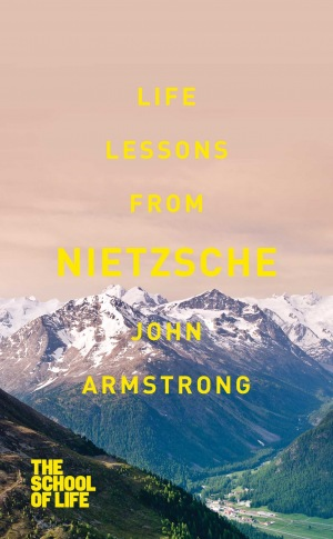 The School Of Life: Life Lessons from Nietzsche