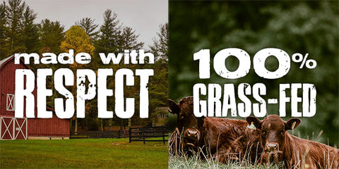 made with respect, 100% grass-fed