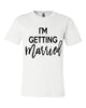 I'm Getting Married Unisex Tee