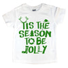 "Kids short sleeve ""Tis The Season To Be Jolly"""