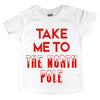 "Kids short sleeve ""Take Me To The North Pole"""