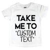 "Take Me To ""custom text"""