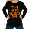 "Kids long sleeve ""Take Me To Halloween Town"""