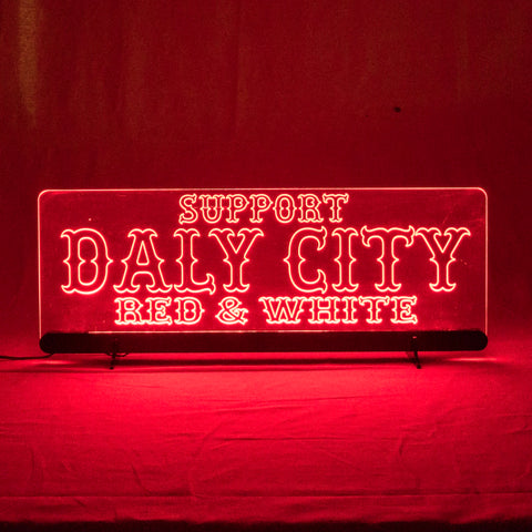 Support Red & White Daly City LED Acrylic Sign