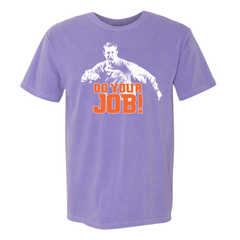 Do Your Job T-Shirt
