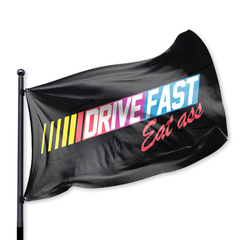 Drive Fast Eat Ass Flag
