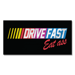 Drive Fast Eat Ass Beach Towel