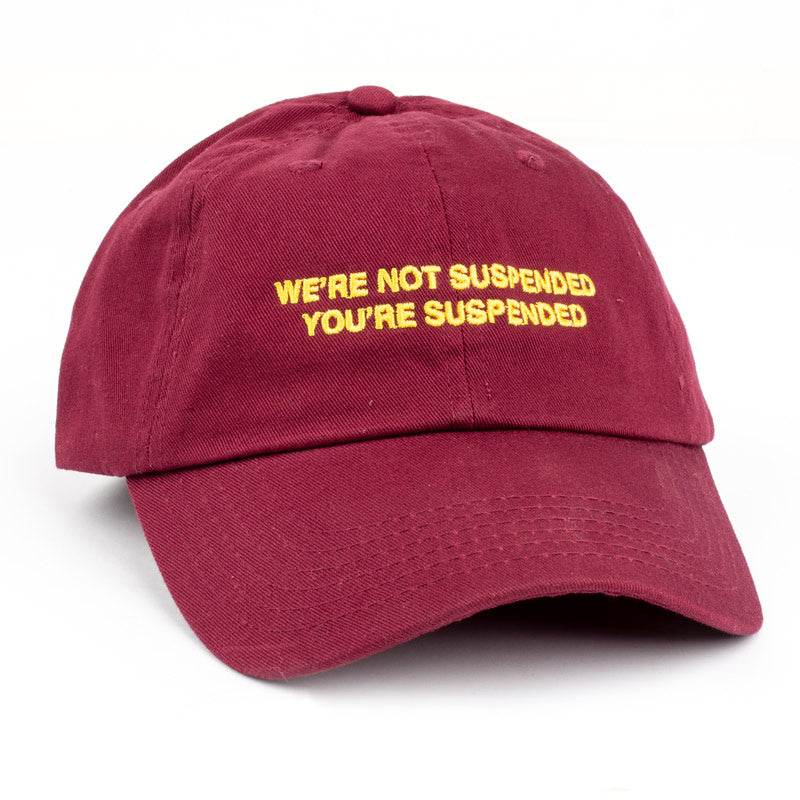 You're Suspended Dad Hat