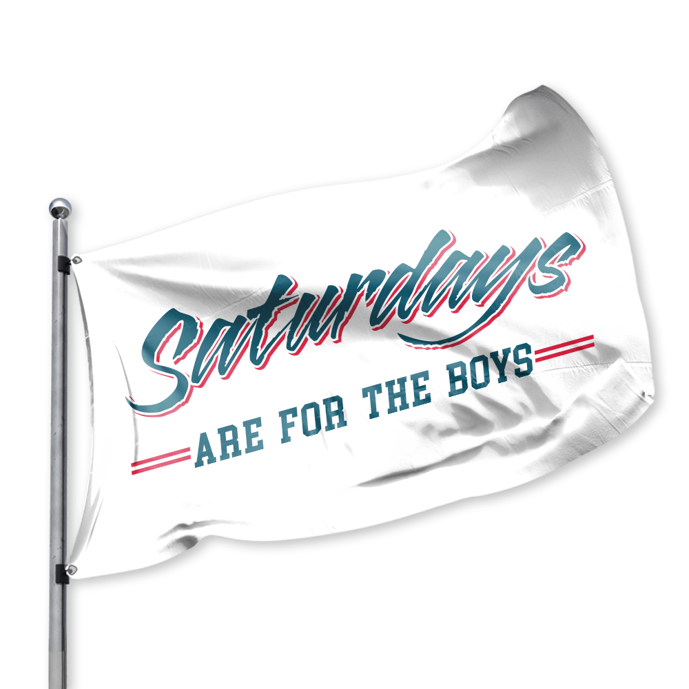 Saturdays are for the Boys Flag