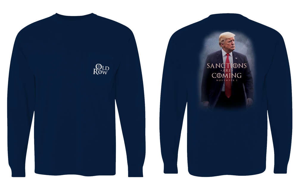 Sanctions are Coming - Donald Trump Long Sleeve Pocket Tee