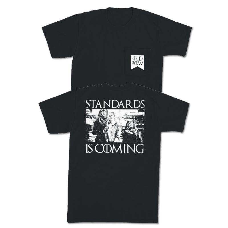 Standards Is Coming Pocket Tee