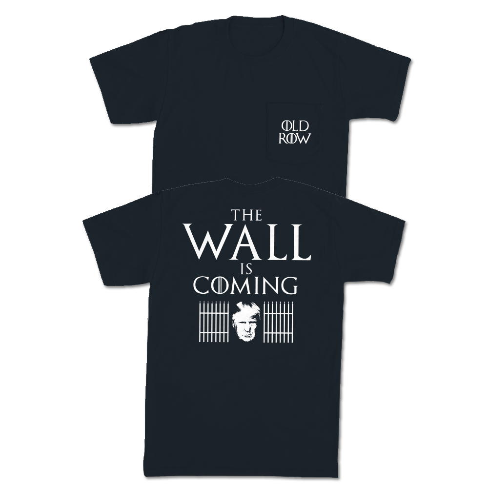 The Wall is Coming Pocket Tee