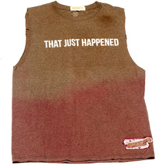 THAT JUST HAPPENED // TANK TOP