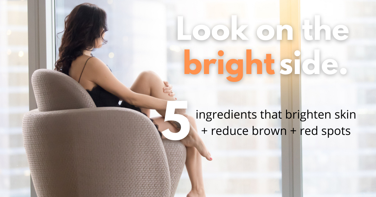 5 skin ingredients that brighten skin and reduce brown and red spots