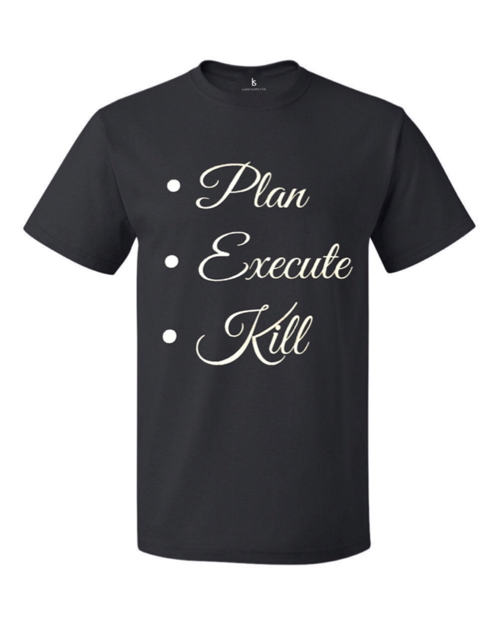 Plan Execute Kill