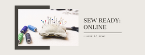 Sew Ready: Online Sewing Class