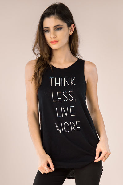 Think Less Live More Tank