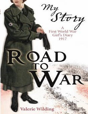 Road to War : A First World War Girl's Diary, 1916