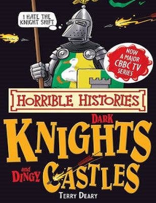Knights and Dingy Castles - Horrible Histories
