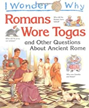 I Wonder Why,Romans Wore Togas and Other Questions About Ancient Rome