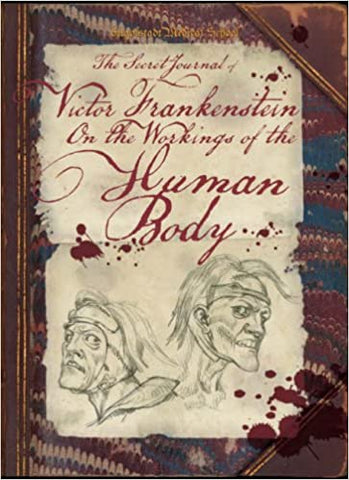 The Secret Journal of Victor Frankenstein on the Workings of The Human Body