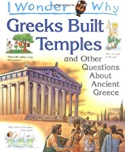 I Wonder Why Greeks Built Temples and Other Questions About Ancient Greece Paperback