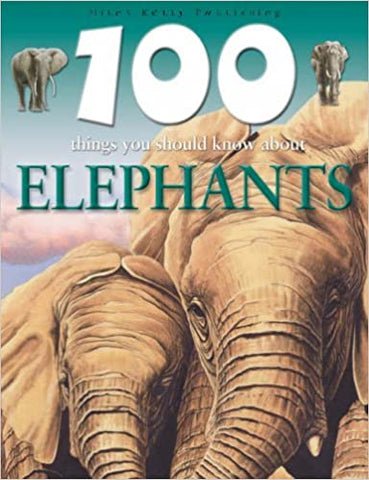 100 Things You Should Know Elephants - Paperback
