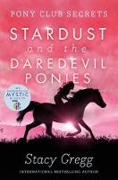 Stardust and the Daredevil Ponies - Pony Club Secrets 4 (Paperback)