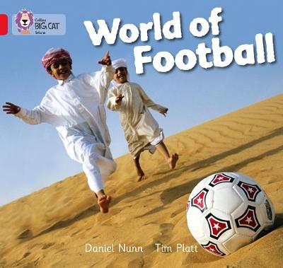 World of Football: Band 02a/Red a - Collins Big Cat (Paperback) Daniel Nunn (author), Collins Big Cat (prepared for publication by)