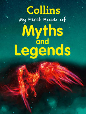 Collins My First Book Of Myths And Legends - Collins My First (Paperback)