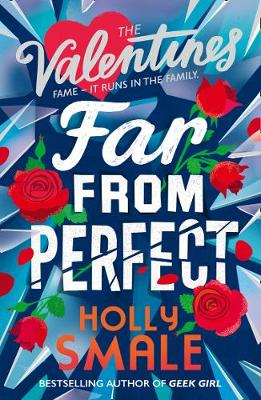 Far From Perfect - The Valentines 2 (Paperback) Holly Smale (author)