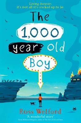 The 1,000-year-old Boy (Paperback) Ross Welford (author)