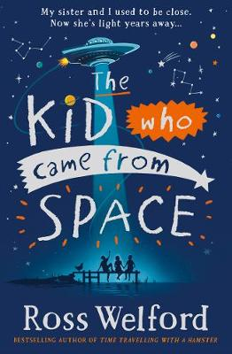 The Kid Who Came From Space (Paperback) Ross Welford (author)