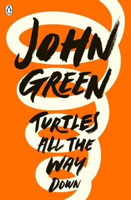 Turtles All the Way Down (Paperback) John Green (author)