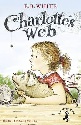 Charlotte's Web - Puffin Classics (Paperback) E. B. White (author), Garth Williams (illustrator)