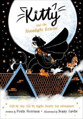 Kitty and the Moonlight Rescue (Paperback) Paula Harrison (author), Jenny Lovlie (illustrator)