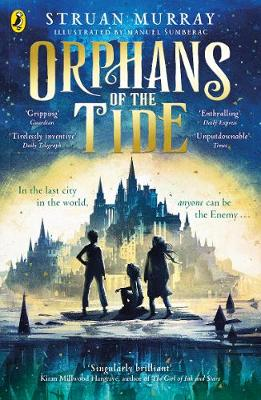 Orphans of the Tide - Orphans of the Tide (Paperback) Struan Murray (author), Manuel Sumberac (illustrator)