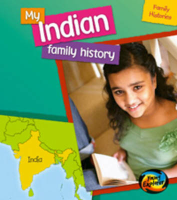 My Indian Family History - Young Explorer: Family Histories (Paperback) Vic Parker (author)