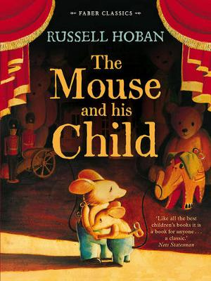 The Mouse and His Child - Faber Children's Classics (Paperback) Russell Hoban (author)
