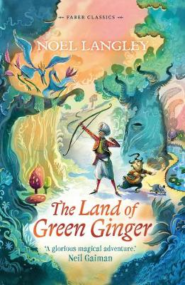 The Land of Green Ginger - Faber Children's Classics (Paperback) Noel Langley (author)