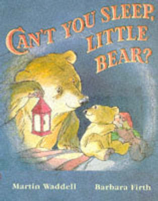 Can't You Sleep, Little Bear? - Can't You Sleep, Little Bear? (Paperback) Martin Waddell (author)