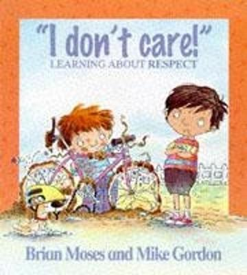 Values: I Don't Care - Learning About Respect - Values (Paperback) Brian Moses (author)