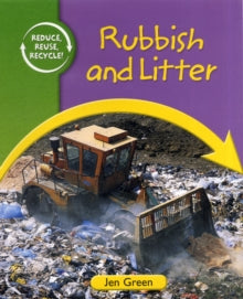 Rubbish and Litter (hardback) Jen Green (author)