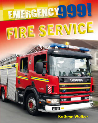 Fire Service - Emergency 999! 2 (Hardback) Kathryn Walker (author)
